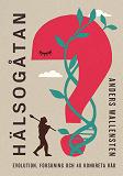 Cover for Hälsogåtan : Evolution, forskning och 48 konkreta råd