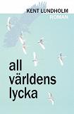 Cover for All världens lycka