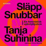 Cover for Släpp snubbar - en feministisk självhjälpsbok