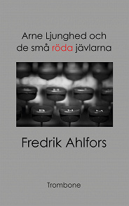 Cover for Arne Ljunghed och de små röda jävlarna