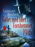 Cover for Fallet med liket i Fornhemmet 1916