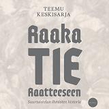 Cover for Raaka tie Raatteeseen