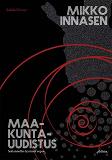 Cover for Mikko Innasen maakuntauudistus