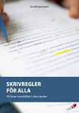 Cover for Skrivregler för alla : Få fram innehållet i dina texter