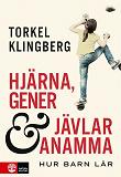 Cover for Hjärna, gener och jävlar anamma : hur barn lär