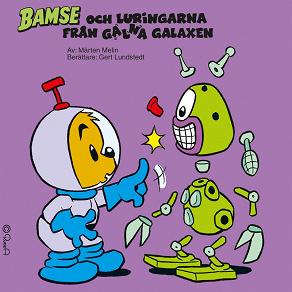 Cover for Bamse och Luringarna från Galna Galaxen