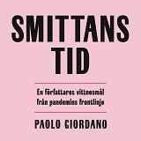 Cover for Smittans tid : en författares vittnesmål från pandemins frontlinje