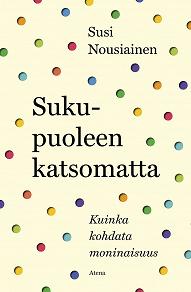 Cover for Sukupuoleen katsomatta