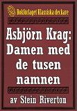 Cover for Asbjörn Krag: Damen med de tusen namnen. Återutgivning av text från 1914
