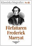 Cover for Klassiska biografier 16: Författaren Frederick Marryat – Återutgivning av text från 1880