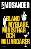 Cover for Bland myglare, ministrar och miljardärer