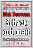 Cover for Dick Donovan: Schack och matt. Återutgivning av text från 1895
