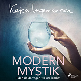 Cover for Modern mystik: den dolda vägen till inre klarhet