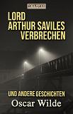 Cover for Lord Arthur Saviles Verbrechen und andere Geschichten