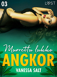 Cover for Angkor 3: Murrettu lukko - eroottinen novelli