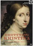 Cover for Drottning Kristina - Ett liv