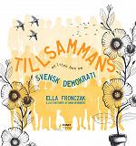 Cover for Tillsammans - en liten bok om svensk demokrati