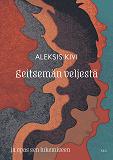 Cover for Seitsemän veljestä ja opas sen lukemiseen