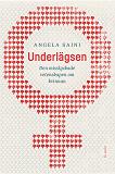 Cover for Underlägsen : Den misslyckande vetenskapen om kvinnan