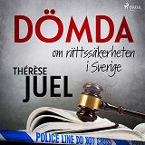 Cover for Dömda: om rättssäkerheten i Sverige