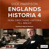 Cover for Englands historia. Från drottning Viktoria till Brexit