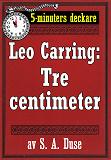 Cover for 5-minuters deckare. Leo Carring: Tre centimeter. Detektivhistoria. Återutgivning av text från 1923