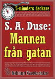 Cover for 5-minuters deckare. S. A. Duse: Mannen från gatan. Återutgivning av text från 1925