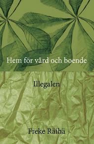 Cover for Hem för vård och boende / Illegalen