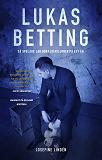 Cover for Lukas Betting - Så spelade jag bort 20 miljoner på ett år