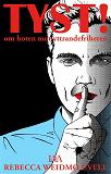 Cover for Tyst! - om hoten mot yttrandefriheten