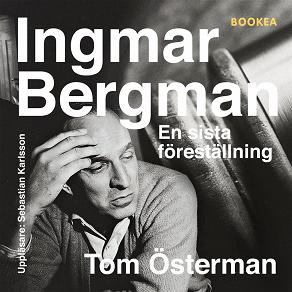 Cover for Ingmar Bergman - En sista föreställning