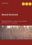 Cover for Meistä Ihmisistä: Tarinat talteen