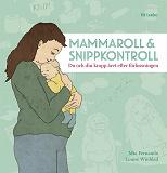 Cover for Mammaroll och snippkontroll : Du och din kropp året efter förlossningen