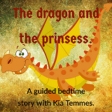 Cover for The Dragon and the princess - guided bedtime story