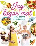 Cover for Jag lagar mat : enkla recept steg-för-steg