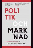 Cover for Politik och marknad : kritiska studier av kapitalismens utveckling