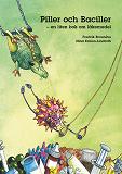 Cover for Piller och Baciller - en liten bok om läkemedel