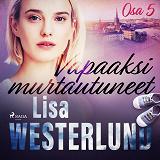 Cover for Vapaaksi murtautuneet - Osa 5