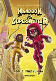 Cover for Handbok för superhjältar. Försvunna