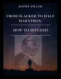 Cover for From Slacker to Half Marathon – How to Succeed