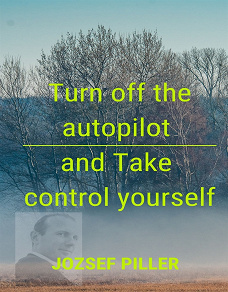 Cover for Turn off the autopilot and Take control yourself