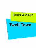 Cover for Twell Town