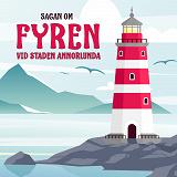 Cover for Sagan om fyren vid staden Annorlunda
