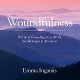 Cover for Woundfulness – ditt sår är förmodligen inte ditt fel, men läkningen är ditt ansvar