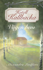 Cover for Hotell Kallbacka - Vägen hem
