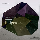 Cover for The Old Testament 7 - Judges