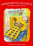 Cover for Kungen som ville bli hjälte - en sagolik historia om Gustav III