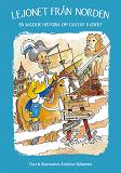 Cover for Lejonet från Norden - en sagolik historia om Gustav II Adolf