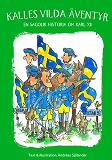 Cover for Kalles vilda äventyr - en sagolik historia om Karl XII