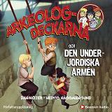 Cover for Arkeologdeckarna och den underjordiska armén